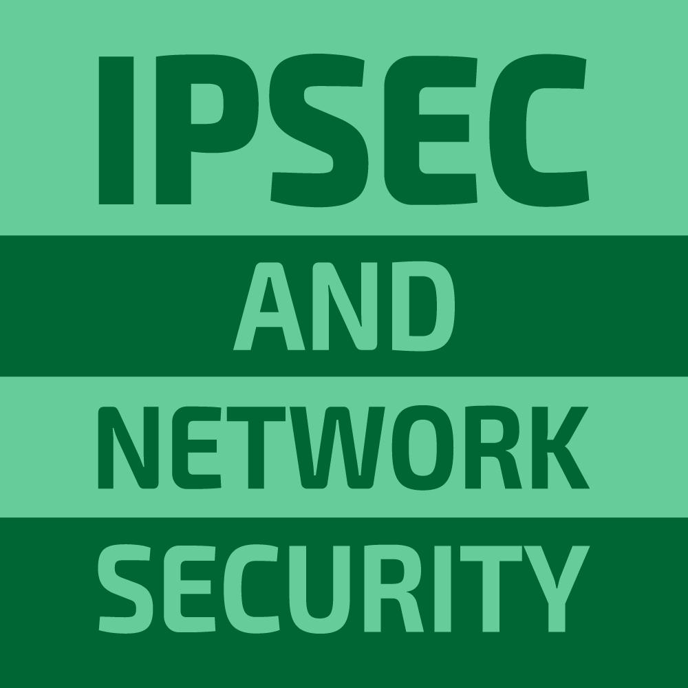 IPsec and Network Security e.V.
